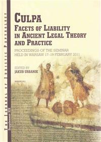 Culpa, Facets of Liability in Ancient Legal Theory and Practice