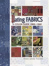 Dating Fabrics - A Color Guide - 1800-1960