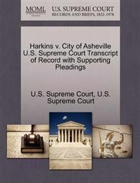 Harkins V. City of Asheville U.S. Supreme Court Transcript of Record with Supporting Pleadings