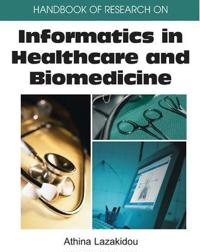 Handbook of Research on Informatics in Healthcare And Biomedicine