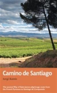 Camino de Santiago: The Ancient Way of Saint James Pilgrimage Route from the French Pyrenees to Santiago de Compostela