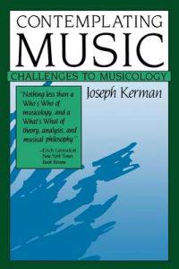 Contemplating Music: Challenges to Musicology