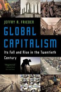 Global Capitalism: Its Fall and Rise in the Twentieth Century