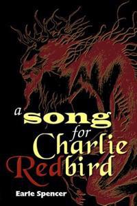 A Song for Charlie Redbird