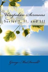 Unspoken Sermons: Series I, II, and III