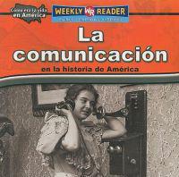 La Comunicacion en la Historia de America
