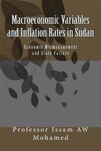 Macroeconomic Variables and Inflation Rates in Sudan: Economic Mismanagement and State Failure