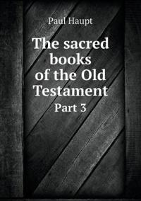 The Sacred Books of the Old Testament Part 3
