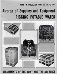 Airdrop of Supplies and Equipment: Rigging Potable Water (FM 10-522 / To 13c7-2-1001)