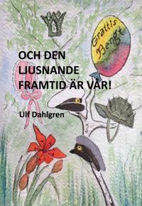 Och den ljusnande framtid är vår! : en tid i förändring - barnen Grendahl slutar skolan, Bengt gifter sig med Margareta och en dotter föds i den lilla familjen