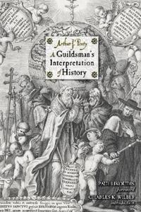 A Guildsman's Interpretation of History