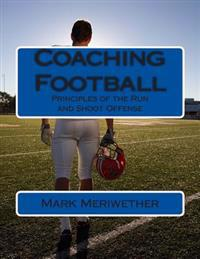 Coaching Football: Principles of the Run and Shoot Offense