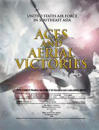 Aces and Aerial Victories: United States Air Force in Southeast Asia 1965-1973