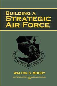 Building a Strategic Air Force
