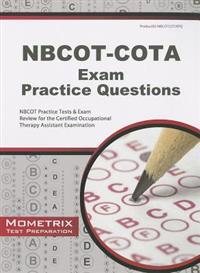 NBCOT-COTA Exam Practice Questions: NBCOT Practice Tests & Exam Review for the Certified Occupational Therapy Assistant Examination
