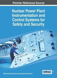 Nuclear Power Plant Instrumentation and Control Systems for Safety and Security