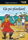 Morgan och piraterna. 3, Gå på plankan!