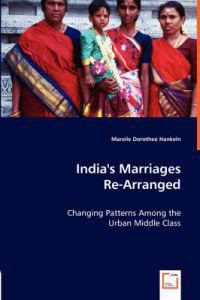 India's Marriages Re-Arranged