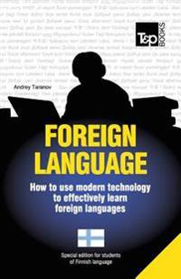 Foreign Language - How to Use Modern Technology to Effectively Learn Foreign Languages: Special Edition - Finnish
