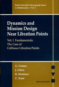 Dynamics and Mission Design Near Libration Points