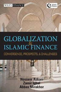 Globalization and Islamic Finance: Convergence, Prospects, and Challenges