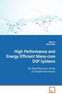 High Performance and Energy Efficient Many-Core DSP Systems