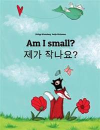 Am I Small? Naega Jag-Ayo?: Children's Picture Book English-Korean (Bilingual Edition)