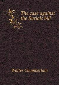 The Case Against the Burials Bill