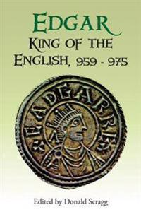Edgar, King of the English, 959-975: New Interpretations