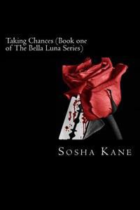Taking Chances (Book One of the Bella Luna Series)