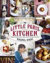 Little paris kitchen - classic french recipes with a fresh and fun approach