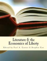 Literature & the Economics of Liberty: Spontaneous Order in Culture