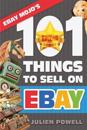 Ebay Mojo - 101 Things to Sell on Ebay: Ebay Mojo Powerseller Secrets