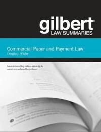 Gilbert Law Summaries on Commercial Paper and Payment Law
