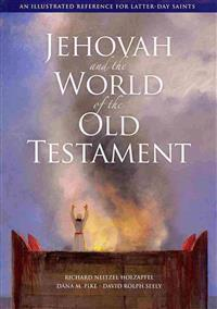 Jehovah and the World of the Old Testament