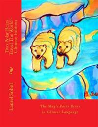 Two Polar Bears Travel the World Chinese Edition