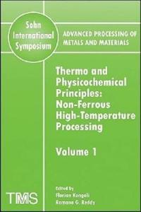 Advanced Processing of Metals and Materials (Sohn International Symposium), Thermo and Physicochemical Principles: Nonferrous High Temperature Process