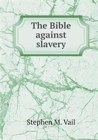 The Bible Against Slavery