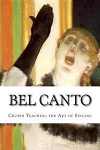 Bel Canto: Chopin Teaching the Art of Singing