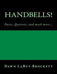 Handbells!: Duets, Quartets, and Much More...