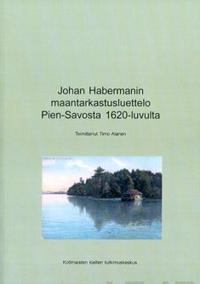 Johan Habermanin maantarkastuluettelo Pien-Savosta 1620-luvulta