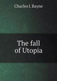 The Fall of Utopia