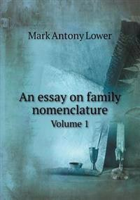 An Essay on Family Nomenclature Volume 1