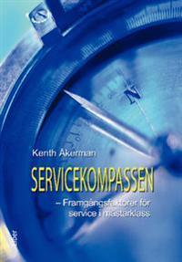 Servicekompassen : framgångsfaktorer för service i världsklass