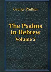 The Psalms in Hebrew Volume 2