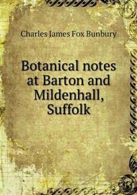 Botanical Notes at Barton and Mildenhall, Suffolk