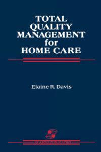 Total Quality Management for Home Care