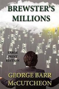 Brewster's Millions - Large Print Edition