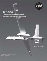 Ikhana: Unmanned Aircraft System Western States Fire Missions