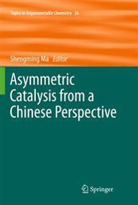 Asymmetric Catalysis from a Chinese Perspective